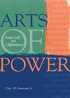 Arts of power : statecraft and diplomacy
