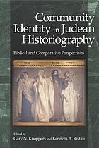 Community identity in Judean historiography : biblical and comparative perspectives