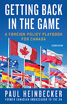 Getting back in the game : a foreign policy playbook for Canada