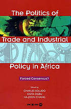 The politics of trade and industrial policy in Africa forced consensus