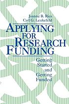 Applying for research funding : getting started and getting funded