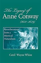 The legacy of Anne Conway (1631-1679) : reverberations from a mystical naturalism