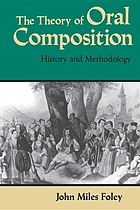 The theory of oral composition : history and methodology