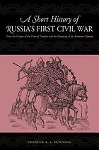 A short history of Russia's first civil war the Time of Troubles and the founding of the Romanov dynasty