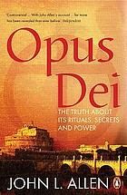 Opus Dei : secrets and power inside the Catholic Church