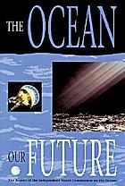 The ocean our futureThe ocean, our future : the report of the Independent World Commission on the Oceans