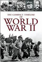The compact timeline of World War II