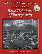 Basic techniques of photography : the Ansel Adams guide