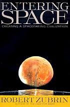 Entering space : creating a spacefaring civilization