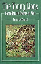 The young lions : Confederate cadets at war