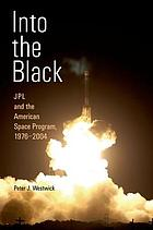 Into the black : JPL and the American space program, 1976-2004