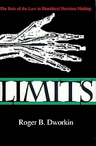 Limits : the role of the law in bioethical decision making