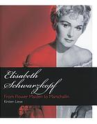 Elisabeth Schwarzkopf : from flower maiden to Marschallin