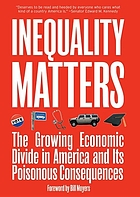 Inequality matters : the growing economic divide in America and its poisonous consequences