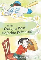 In the year of the boar and Jackie RobinsonIn the Year of the Boar and Jackie Robinson