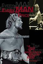 Every man has his price : the true story of wrestling's million dollar man