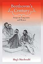 Beethoven's century : essays on composers and themes