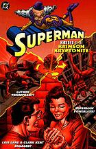 Superman : krisis of the Krimson Kryptonite