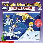 Scholastic's The magic school bus kicks up a storm : a book about weather