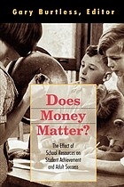 Does money matter? : the effect of school resources on student achievement and adult success