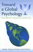 Toward a global psychology : theory, research, intervention, and pedagogy