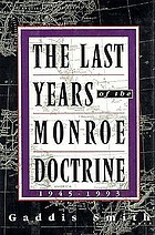 The last years of the Monroe doctrine, 1945-1993