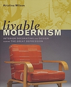 Livable modernism : interior decorating and design during the Great Depression