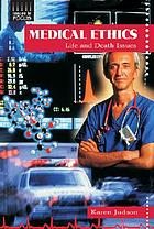 Medical ethics : life and death issues