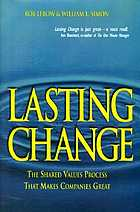 Lasting change : the shared values process that makes companies great