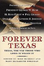 Forever Texas : Texas history, the way those who lived it wrote it