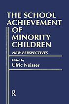 The School achievement of minority children : new perspectives