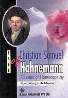 Life of Christian Samuel Hahnemann, founder of homoeopathy
