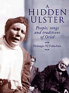 A hidden Ulster : people, songs and traditions of Oriel