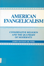 American evangelicalism : conservative religion and the quandary of modernity