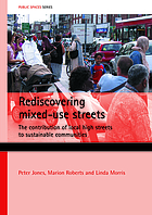 Rediscovering mixed-use streets : the contribution of local high streets to sustainable communities