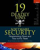 19 deadly sins of software security : programming flaws and how to fix them