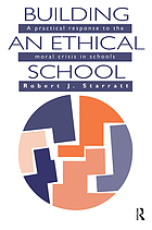 Building an ethical school : a practical response to the moral crisis in schools
