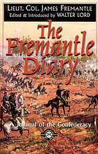 The Fremantle diary : being the journal of Lieutenant Colonel Arthur James Lyon Fremantle, Coldstream Guards, on his three months in the southern states