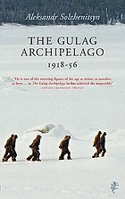 The Gulag Archipelago, 1918-1956. an experiment in literary investigation