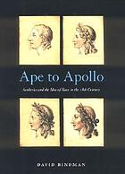 Ape to Apollo : aesthetics and the idea of race in the 18th century