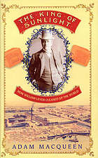 The king of Sunlight : how William Lever cleaned up the world