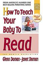 How to teach your baby to read; the gentle revolution