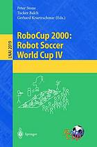Robot Soccer World Cup IV : [held from August 27 to September 3, 2000 in MelbourneRoboCup 2000: Robot Soccer World Cup IV