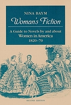 Woman's fiction : a guide to novels by and about women in America, 1820-1870