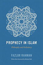 Prophecy in Islam : philosophy and orthodoxy