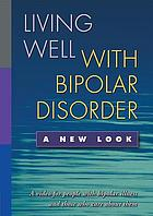 Living well with bipolar disorder a new look