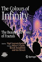 The colours of infinity : the beauty and power of fractals