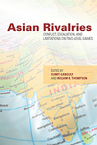 Asian rivalries : conflict, escalation, and limitations on two-level games