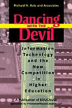 Dancing with the devil : information technology and the new competition in higher education