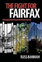 The fight for Fairfax : a struggle for a great American county